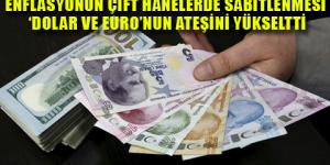 Enflasyon dolar ve euroyu vurdu