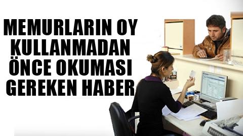 Erdoğan gözünü şimdi de memura dikti!