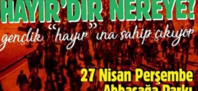 Gençlik örgütleri Abbasağa'ya çağırdı
