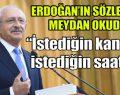 Kılıçdaroğlu'ndan Erdoğan'a hodri meydan