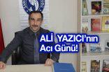 Ali Yazıcı'nın acı günü.