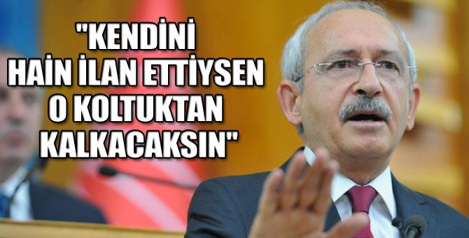 Kılıçdaroğlu'ndan Erdoğan'a: Hainler devlet yönetemez