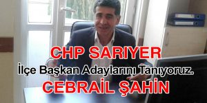 CHP İlçe Başkan Adayı Cebrail Şahin özel ropörtajı
