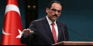 Cumhurbaşkanlığı Sözcüsü Kalın'dan ABD'ye 'Kudüs' tepkisi