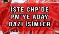 CHP PM'i yenileniyor. Kimler aday?